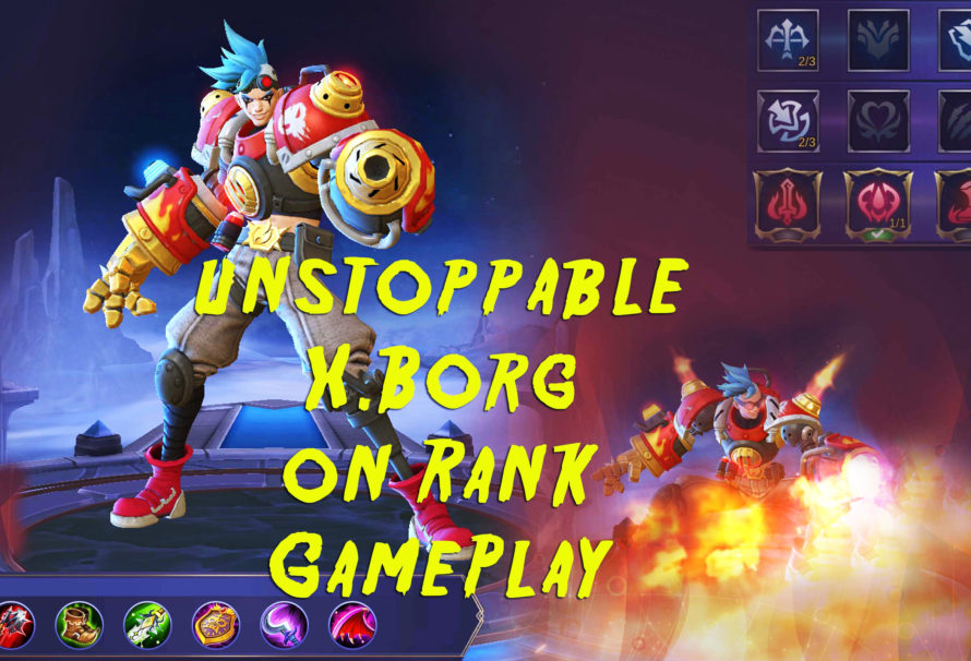 X.Borg Unstoppable Hero on Rank Game – Best Build For him